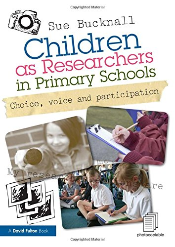 9780415619660: Children as Researchers in Primary Schools: Choice, Voice and Participation