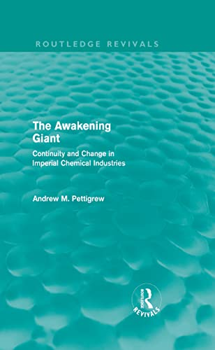 9780415619943: The Awakening Giant (Routledge Revivals): Continuity and Change in Imperial Chemical Industries