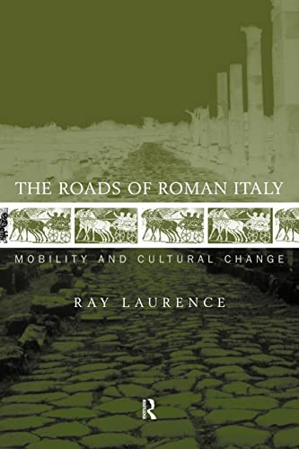 9780415620062: The Roads of Roman Italy: Mobility and Cultural Change
