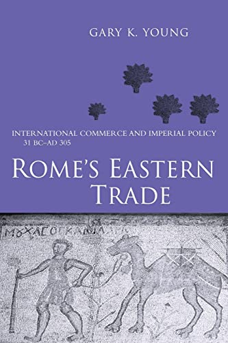 9780415620130: Rome's Eastern Trade: International Commerce and Imperial Policy 31 BC - AD 305