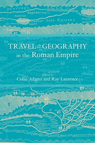 9780415620185: Travel and Geography in the Roman Empire