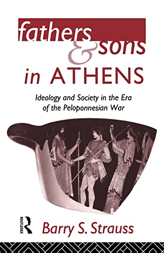 9780415620215: Fathers and Sons in Athens: Ideology and Society in the Era of the Peloponnesian War