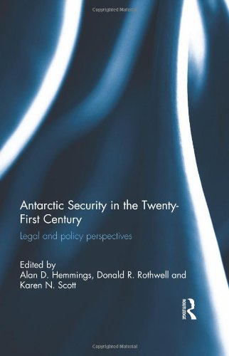 9780415620253: Antarctic Security in the Twenty-First Century: Legal and Policy Perspectives