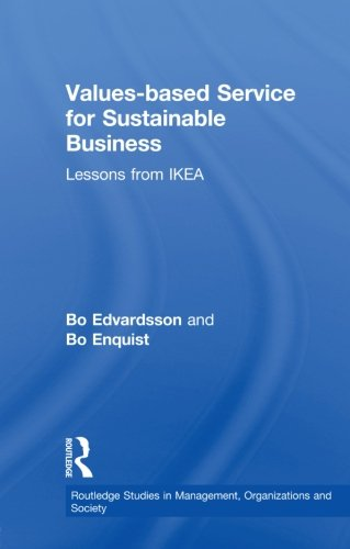 9780415620390: Values-based Service for Sustainable Business: Lessons from IKEA (Routledge Studies in Management, Organizations and Society)