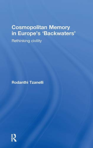 9780415620659: Cosmopolitan Memory in Europe's 'Backwaters': Rethinking civility