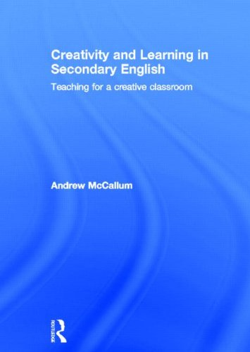 9780415620697: Creativity and Learning in Secondary English: Teaching for a creative classroom
