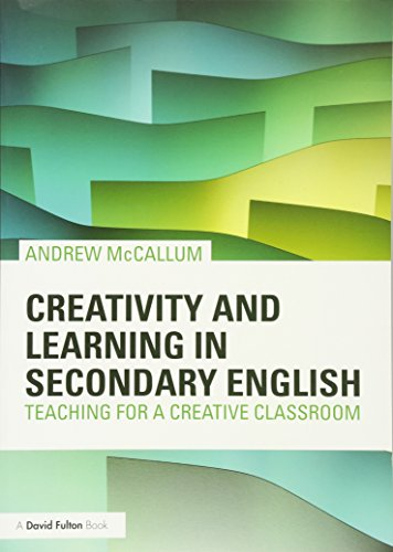 9780415620703: Creativity and Learning in Secondary English: Teaching for a creative classroom