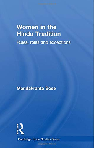 9780415620765: Women in the Hindu Tradition: Rules, Roles and Exceptions (Routledge Hindu Studies)