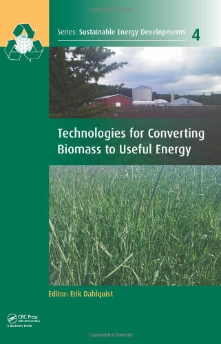 9780415620888: Technologies for Converting Biomass to Useful Energy: Combustion, Gasification, Pyrolysis, Torrefaction and Fermentation (Sustainable Energy Developments)