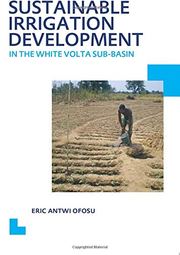 9780415621038: Sustainable Irrigation Development in the White Volta sub-Basin: UNESCO-IHE PhD Thesis