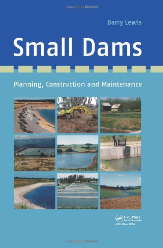 Small Dams: Planning, Construction and Maintenance: Lewis, Barry