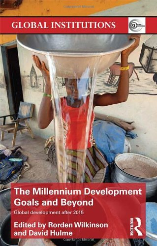 9780415621632: The Millennium Development Goals and Beyond: Global Development after 2015 (Global Institutions)