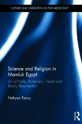 9780415622004: Science and Religion in Mamluk Egypt: Ibn al-Nafis, Pulmonary Transit and Bodily Resurrection (Culture and Civilization in the Middle East)