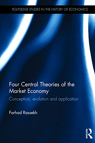 9780415622028: Four Central Theories of the Market Economy: Conception, evolution and application (Routledge Studies in the History of Economics)