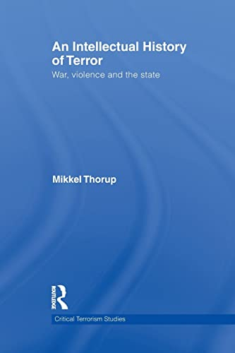 9780415622196: An Intellectual History of Terror: War, Violence and the State (Critical Terrorism Studies)