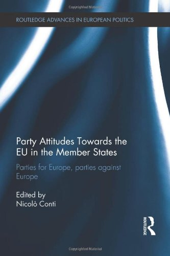 9780415622318: Party Attitudes Towards the EU in the Member States: Parties for Europe, Parties against Europe (Routledge Advances in European Politics)