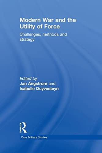 9780415622349: Modern War and the Utility of Force: Challenges, Methods and Strategy (Cass Military Studies)
