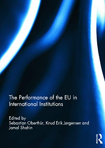9780415622394: The Performance of the EU in International Institutions (Journal of European Integration Special Issues)
