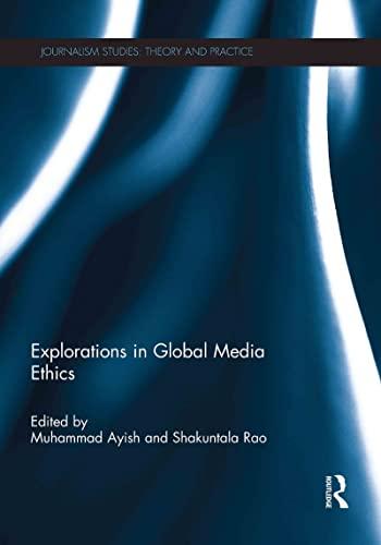 9780415622851: Explorations in Global Media Ethics (Journalism Studies)