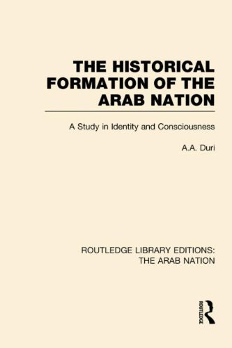 The Historical Formation of the Arab Nation: Duri, A A