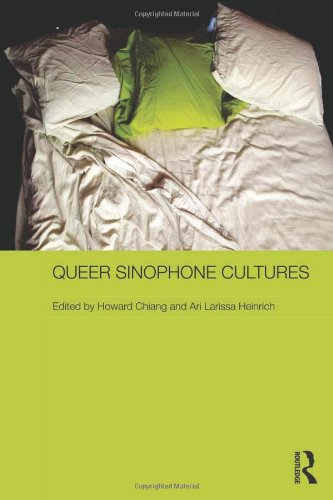 Queer Sinophone Cultures (Routledge Contemporary China Series): Howard Chiang