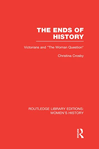 9780415623049: The Ends of History: Victorians and
