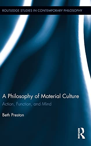 9780415623087: A Philosophy of Material Culture: Action, Function, and Mind (Routledge Studies in Contemporary Philosophy)