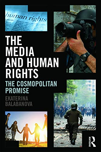 9780415623124: The Media and Human Rights: The Cosmopolitan Promise