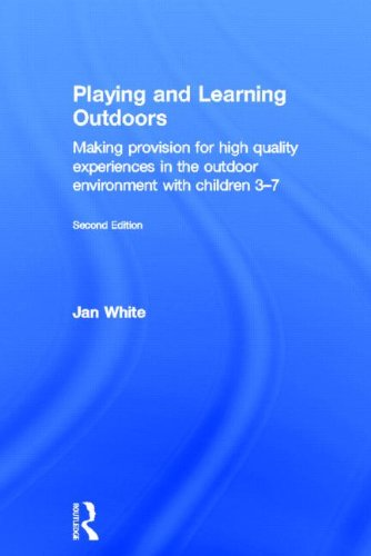 9780415623148: Playing and Learning Outdoors: Making provision for high quality experiences in the outdoor environment with children 3-7 (Nursery World/Routledge Essential Guides for Early Years Pra)