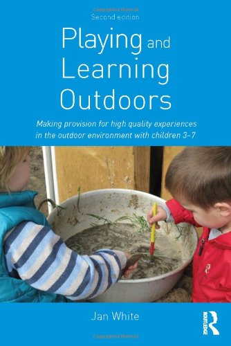9780415623155: Playing and Learning Outdoors: Making provision for high quality experiences in the outdoor environment with children 3-7