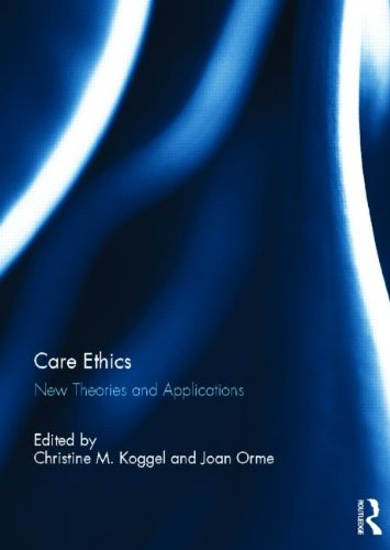 9780415623308: Care Ethics: New Theories and Applications
