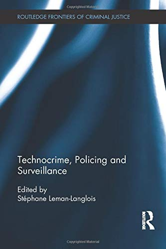 9780415623421: Technocrime: Policing and Surveillance (Routledge Frontiers of Criminal Justice)