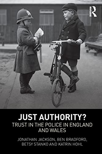 9780415623469: Just Authority?: Trust in the Police in England and Wales