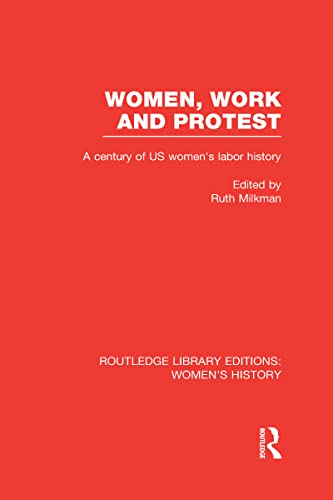 9780415623629: Women, Work, and Protest: A Century of U.S. Women's Labor History (Routledge Library Editions: Women's History)