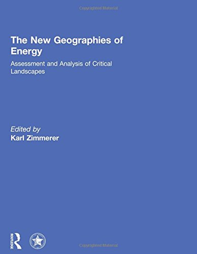 9780415623872: The New Geographies of Energy: Assessment and Analysis of Critical Landscapes