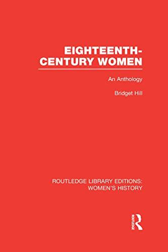 Eighteenth-century Women: An Anthology: Bridget Hill