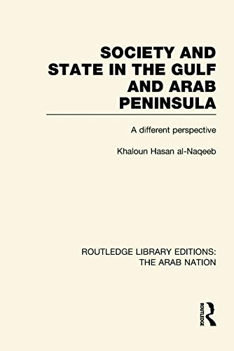 9780415623964: Society and State in the Gulf and Arab Peninsula (RLE: The Arab Nation): A Different Perspective