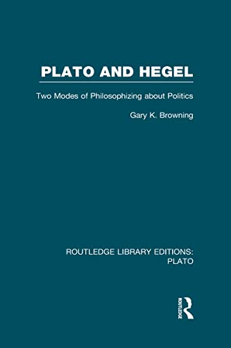 9780415623995: Plato and Hegel (RLE: Plato): Two Modes of Philosophizing about Politics