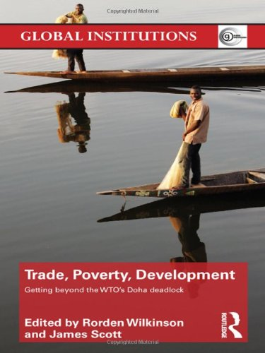 Trade, Poverty, Development: Getting Beyond the WTO's Doha Deadlock (Global Institutions): ...