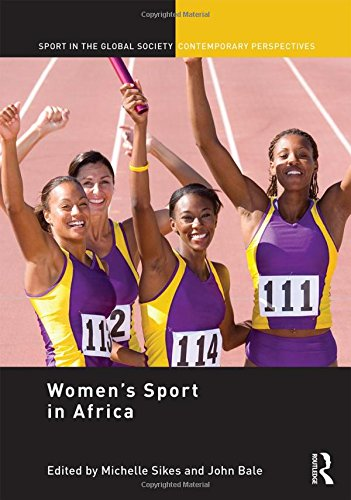 Women's Sport in Africa (Sport in the Global Society - Contemporary Perspectives)