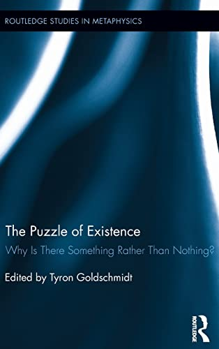 9780415624657: The Puzzle of Existence: Why Is There Something Rather Than Nothing? (Routledge Studies in Metaphysics)
