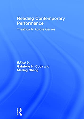 9780415624978: Reading Contemporary Performance: Theatricality Across Genres