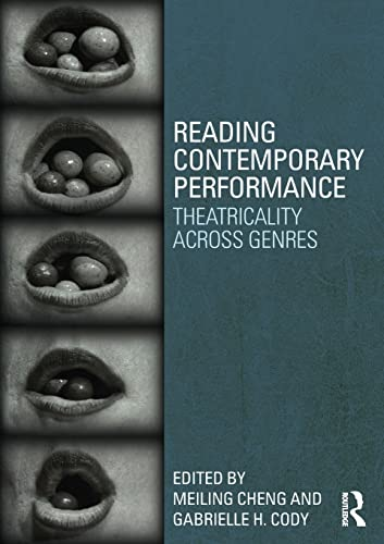 9780415624985: Reading Contemporary Performance: Theatricality Across Genres