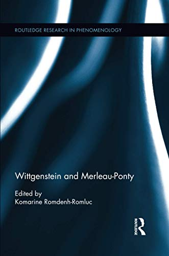 9780415625128: Wittgenstein and Merleau-Ponty (Routledge Research in Phenomenology)