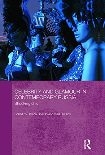 9780415625432: Celebrity and Glamour in Contemporary Russia: Shocking Chic (Basees/Routledge Series on Russian and East European Studies)