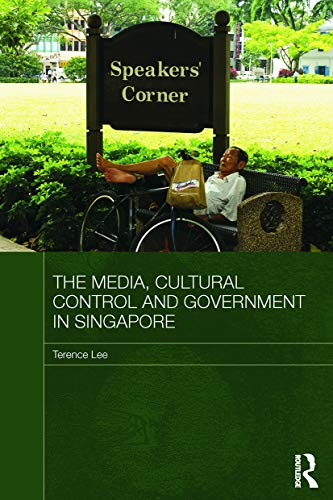 9780415625494: The Media, Cultural Control and Government in Singapore (Routledge Media, Culture and Social Change in Asia)