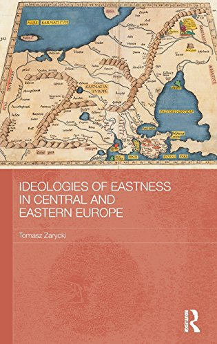 9780415625890: Ideologies of Eastness in Central and Eastern Europe