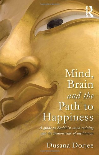 9780415626132: Mind, Brain and the Path to Happiness: A GUIDE TO BUDDHIST MIND TRAINING AND THE NEUROSCIENCE OF MEDITATION