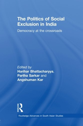 9780415626248: The Politics of Social Exclusion in India: Democracy at the Crossroads (Routledge Advances in South Asian Studies)