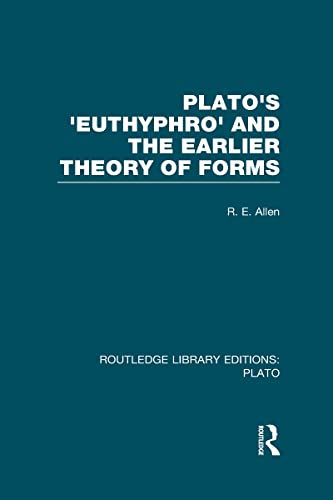 9780415626309: Plato's Euthyphro and the Earlier Theory of Forms (RLE: Plato): A Re-Interpretation of the Republic